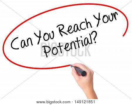 Women Hand Writing Can You Reach Your Potential? With Black Marker On Visual Screen