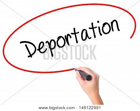 Women Hand Writing Deportation  With Black Marker On Visual Screen