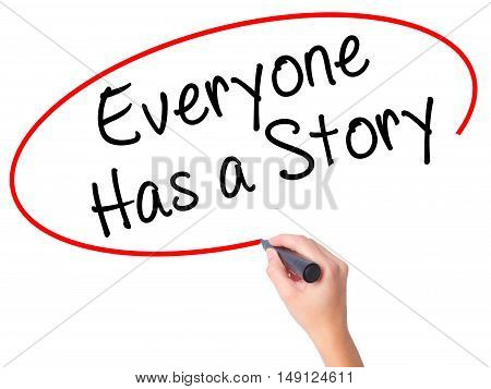 Women Hand Writing Everyone Has A Story With Black Marker On Visual Screen