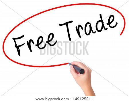Women Hand Writing Free Trade With Black Marker On Visual Screen