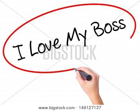 Women Hand Writing I Love My Boss With Black Marker On Visual Screen