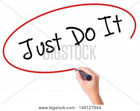 Women Hand Writing Just Do It With Black Marker On Visual Screen