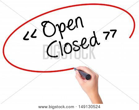 Women Hand Writing Open - Closed With Black Marker On Visual Screen