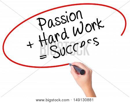 Women Hand Writing Passion + Hard Work = Success With Black Marker On Visual Screen