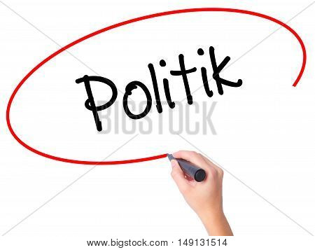 Women Hand Writing Politik (politics In German) With Black Marker On Visual Screen