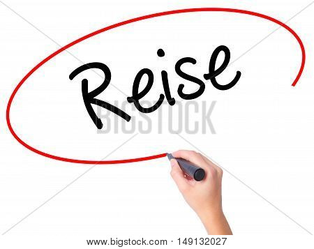 Women Hand Writing Reise  (travel In German) With Black Marker On Visual Screen