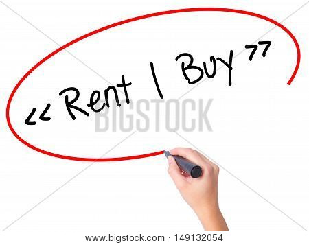 Women Hand Writing Rent - Buy  With Black Marker On Visual Screen.