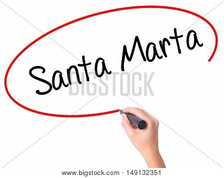 Women Hand Writing Santa Marta With Black Marker On Visual Screen