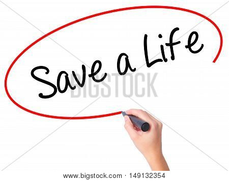 Women Hand Writing Save A Life  With Black Marker On Visual Screen