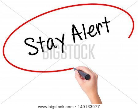 Women Hand Writing Stay Alert With Black Marker On Visual Screen