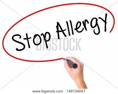Women Hand Writing Stop Allergy  With Black Marker On Visual Screen