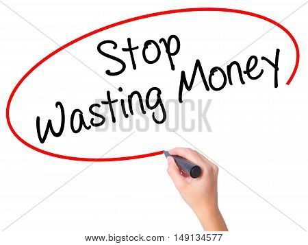 Women Hand Writing Stop Wasting Money With Black Marker On Visual Screen