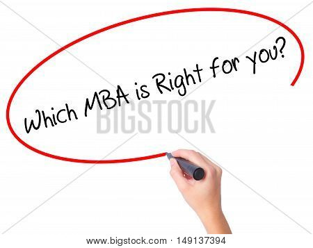 Women Hand Writing Which Mba Is Right For You? With Black Marker On Visual Screen