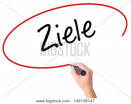 Women Hand Writing Ziele  (goalsin German) With Black Marker On Visual Screen
