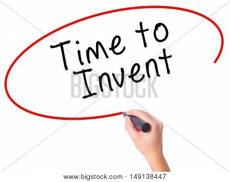 Women Hand Writing Time To Invent With Black Marker On Visual Screen
