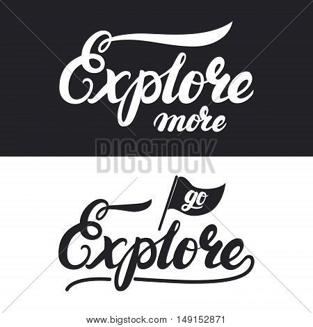 Explore more hand written lettering typography. Modern brush calligraphy. Motivational background for poster, print, card. Go explore. Vector illustration.