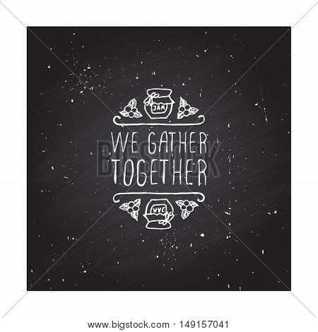 Hand-sketched typographic element with jam, berries and text on blackboard background. We gather together