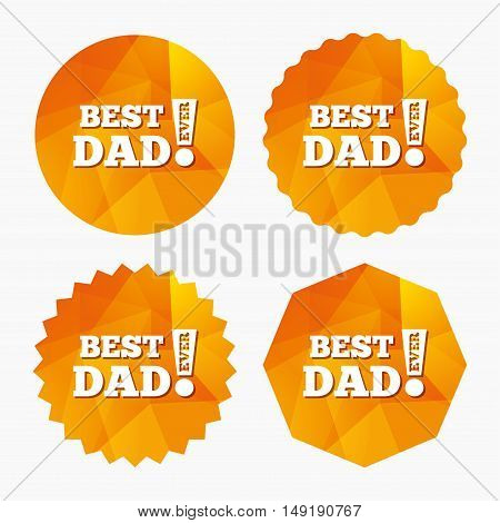 Best father ever sign icon. Award symbol. Exclamation mark. Triangular low poly buttons with flat icon. Vector