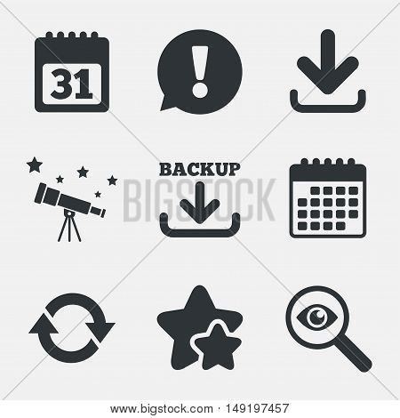 Download and Backup data icons. Calendar and rotation arrows sign symbols. Attention, investigate and stars icons. Telescope and calendar signs. Vector