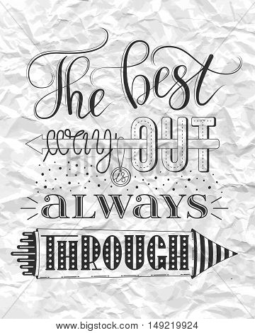 The best way out is always through, vector print or poster design with hand lettering on wrinkled paper background. Inspirational qoute in hand lettered style, typography design.