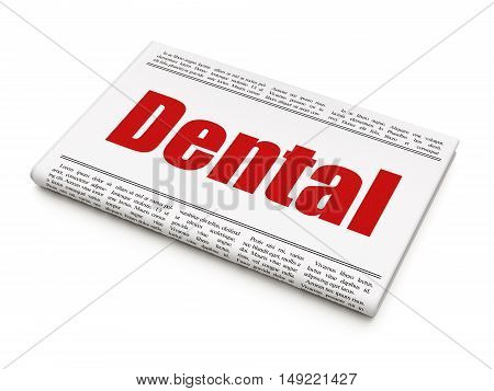 Healthcare concept: newspaper headline Dental on White background, 3D rendering