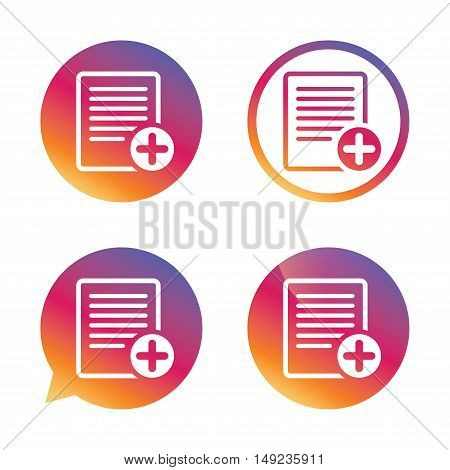 Text file sign icon. Add File document symbol. Gradient buttons with flat icon. Speech bubble sign. Vector