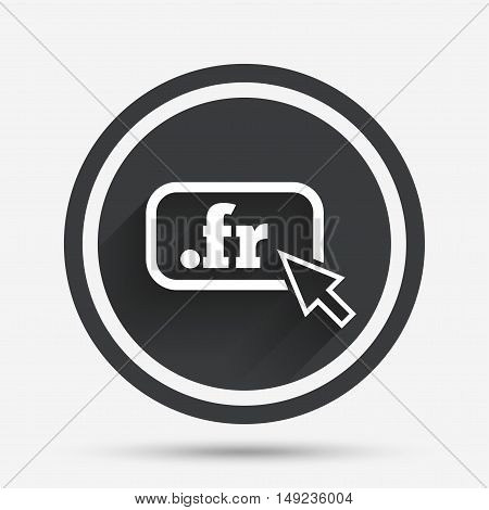 Domain FR sign icon. Top-level internet domain symbol with cursor pointer. Circle flat button with shadow and border. Vector