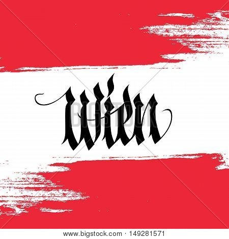 Handwritten inscription Wien and brush strokes in colors of the national flag of Austria. Hand drawn lettering. Calligraphic element for your design. Vector illustration.