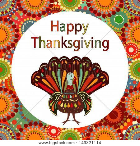 Vector illustration happy thanksgiving pictures hand draw.Beautiful colorful ethnic Turkey bird circle bright background Thanksgiving Day