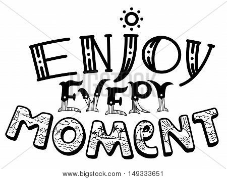 Enjoy every moment lettering composition. Inspirational quote with hand-drawn artistic letters. In silhouette of text is line art doodle illustration of summer tropical beach with palm sun ocean lighthouse mountain and ship. Vector design element poster