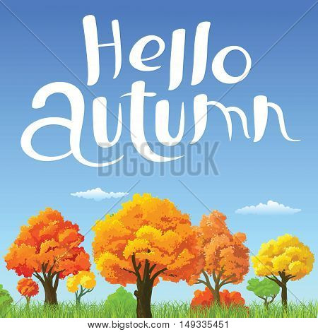Hello autumn hand-drawn lettering composition. Fall season background with colorful landscape with yellow and orange trees and green grass.