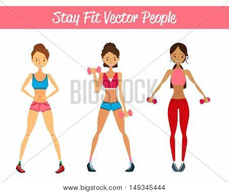 Stay Fit Vector People Set Illustration with Fitness Girls, Sportswear and Dumbbells. Isolated Vector Fitness Models Collections. Colorful Fitness Model Collection