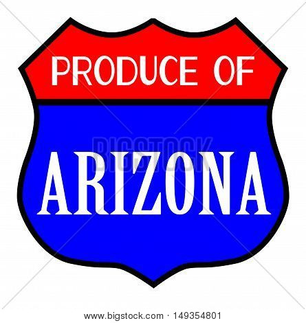 Route 66 style traffic sign with the legend Produce Of Arizona