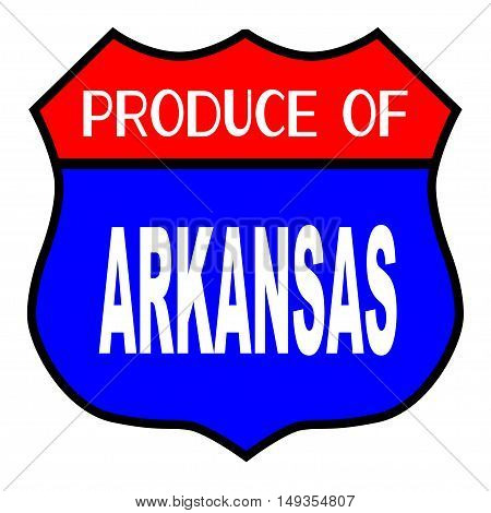 Route 66 style traffic sign with the legend Produce Of Arkansas