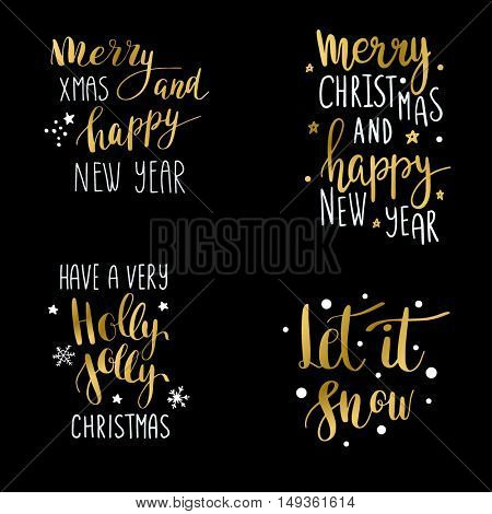 Set of hand calligraphic winter holidays quotes: Let it snow, Merry Christmas, Have a very holly jolly christmas, Merry christmas and happy New year. Gold and white text  on black background.
