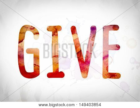 Give Concept Watercolor Word Art