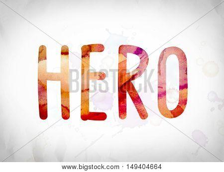 Hero Concept Watercolor Word Art
