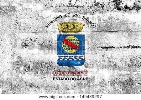 Flag Of Rio Branco, Acre, Brazil, Painted On Dirty Wall