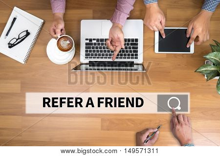 REFER A FRIEND  business man work hard