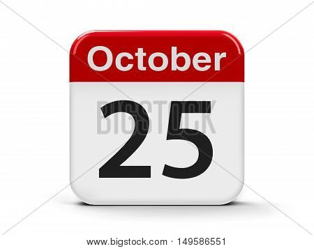 Calendar web button - The Twenty Fifth of October three-dimensional rendering 3D illustration