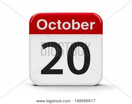 Calendar web button - The Twentieth of October - World Statistics Day International Chefs Day and International Day of the Air Traffic Controller three-dimensional rendering 3D illustration