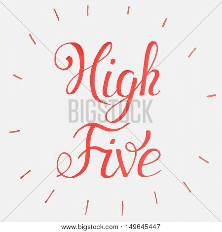 High five Congratulations. Hand lettering.National High Five Day - Funny Unofficial Holiday Collection April.Typography Lettering