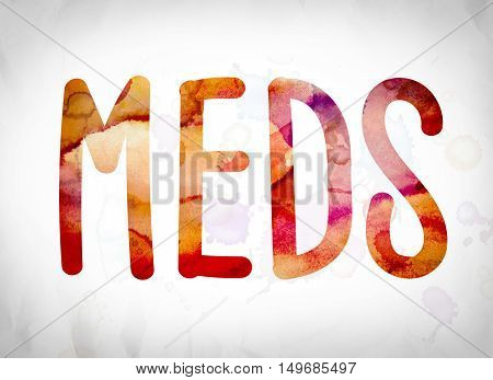 Meds Concept Watercolor Word Art
