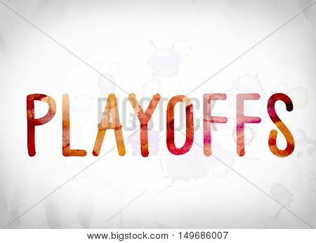 Playoffs Concept Watercolor Word Art