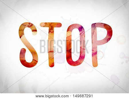 Stop Concept Watercolor Word Art