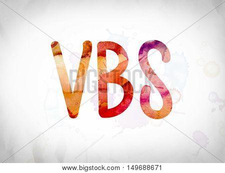 Vbs Concept Watercolor Word Art