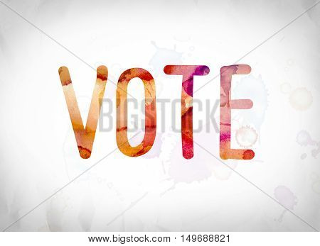 Vote Concept Watercolor Word Art