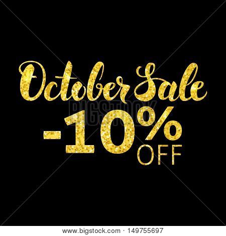 October Sale Gold and Black Concept. Vector Fall Seasonal -10 off Discount Illustration. Golden Glitter Modern Lettering Poster.