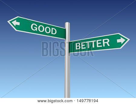 good better road sign 3d concept illustration on sky background