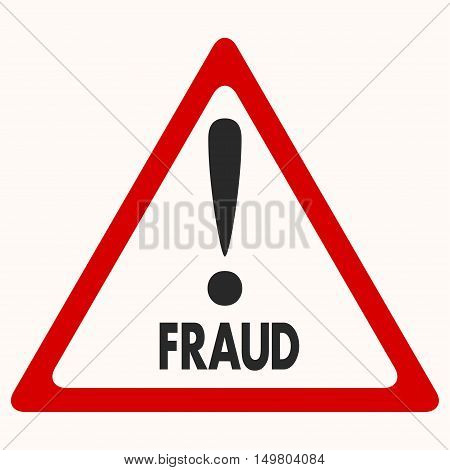 Fraud Danger Hazard sign on white background. Vector symbol. You can simply change color and size